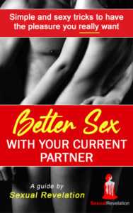 Better sex with your current partner