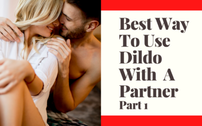 YouTube-Best Way To Use A Dildo With Your Partner Video – Part 1